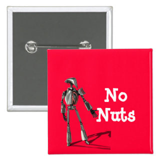 Robot guy - Feed no nuts Pinback Button