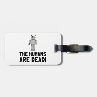 Robot Humans Dead Tag For Luggage