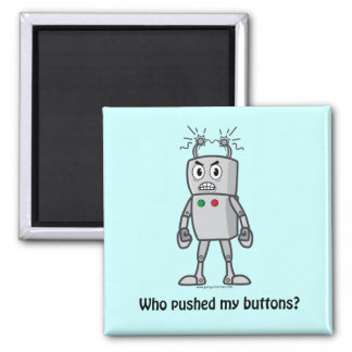 Robot: Who Pushed My Buttons? 2 Inch Square Magnet