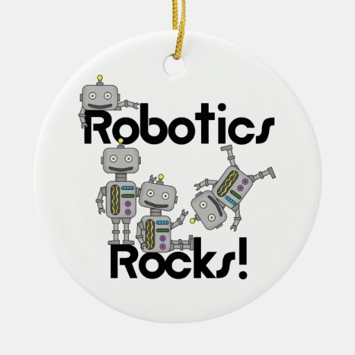 Robotics Rocks Ceramic Ornament Zazzle