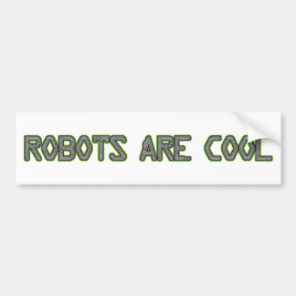 Robots Are Cool Bumper Stickers