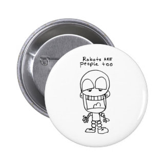 Robots Are People Too 2 Inch Round Button