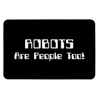 ROBOTS Are People Too! Magnet