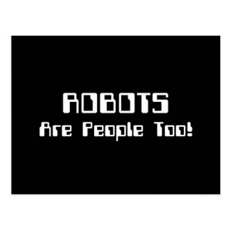 ROBOTS Are People Too! Postcard