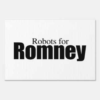 ROBOTS FOR ROMNEY png Lawn Signs
