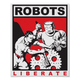 Robots liberate humans poster