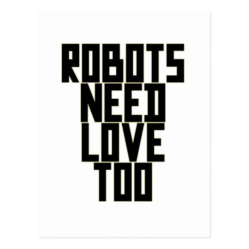 Robots Need Love Too by Chillee Wilson Postcard