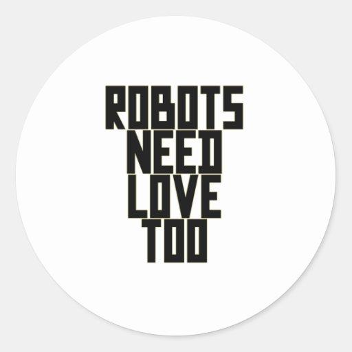 Robots Need Love Too by Chillee Wilson Round Sticker