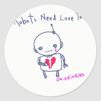 Robots need love too! classic round sticker