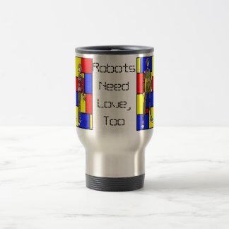Robots Need Love Too Travel Mug