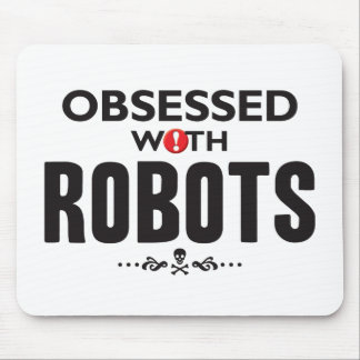 Robots Obsessed Mouse Pad