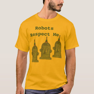 Robots Respect Me T-Shirt