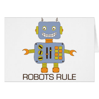 Robots Rule Greeting Card
