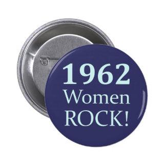 Roca de 1962 mujeres, 50.o cumpleaños pin redondo 5 cm
