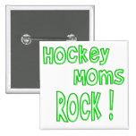 ¡Roca de las mamáes del hockey! (verde) Pin