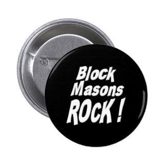 ¡Roca de los albañiles del bloque! Botón Pin Redondo De 2 Pulgadas