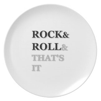 Rock and Roll And That's It Plate