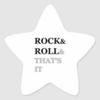 Rock and Roll And That's It Star Sticker