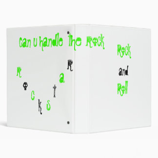 Rock, and, Roll, Can u handle  the rock, r, o, ... 3 Ring Binder