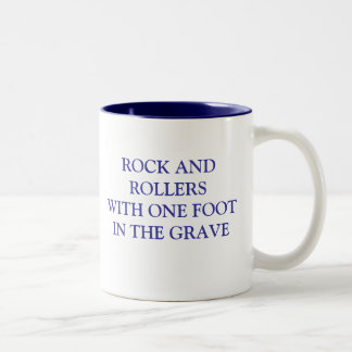 ROCK AND ROLLERS WITH ONE FOOT IN THE GRAVE COFFEE MUG