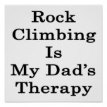 Rock Climbing Is My Dad's Therapy Posters