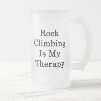 Rock Climbing Is My Therapy Frosted Glass Beer Mug