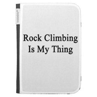 Rock Climbing Is My Thing Kindle 3 Case