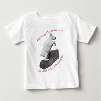 Rock Climbing is not for Wussies! Baby T-Shirt