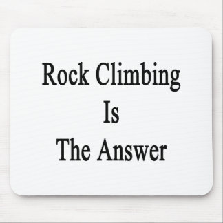 Rock Climbing Is The Answer Mouse Pad