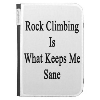 Rock Climbing Is What Keeps Me Sane Kindle Case