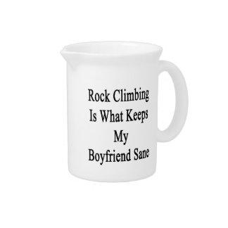 Rock Climbing Is What Keeps My Boyfriend Sane Drink Pitchers