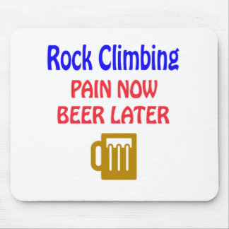 Rock Climbing pain now beer later Mousepads