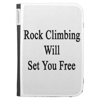 Rock Climbing Will Set You Free Kindle Keyboard Case