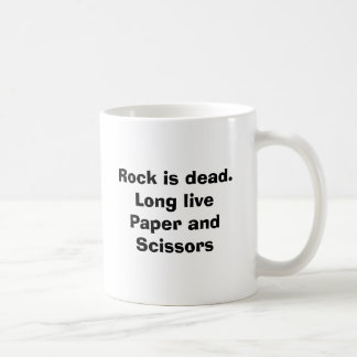 Rock is dead.Long livePaper and Scissors Classic White Coffee Mug