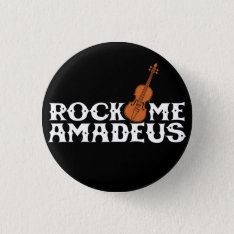 Rock Me Amadeus Classical Rock Music Flair Button at Zazzle