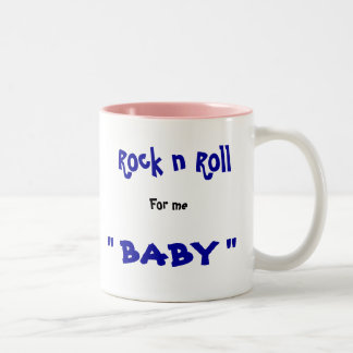 "Rock n Roll, For me, "" BABY "" Two-Tone Coffee Mug"