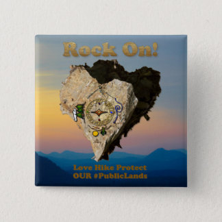 ROCK ON! Love Hike Protect Our Public Lands Button