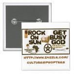 Rock on Sun/Get busy God button