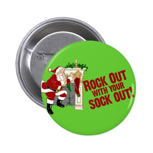 Rock Out WIth Your Sock Out! 2 Inch Round Button