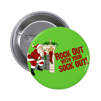 Rock Out WIth Your Sock Out! Button