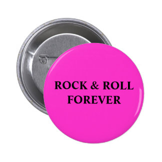 ROCK & ROLL FOREVER BUTTON