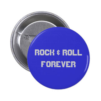 ROCK & ROLL FOREVER PINBACK BUTTONS