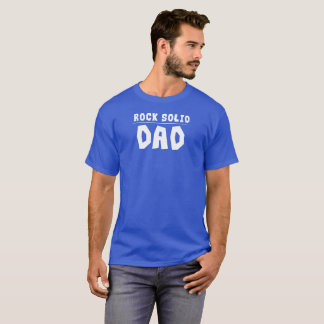 Rock Solid Dad T-Shirt
