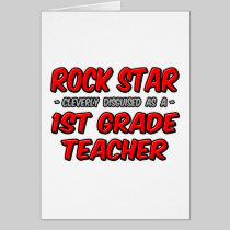Rock Star...1st Grade Teacher Greeting Cards
