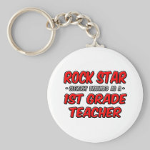 Rock Star...1st Grade Teacher Key Chain