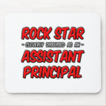 Rock Star ... Assistant Principal Mouse Pad