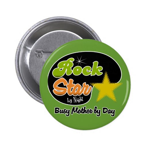 Rock Star By Night - Busy Mother By Day Buttons