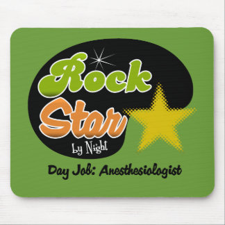Rock Star By Night - Day Job Anesthesiologist Mouse Pad