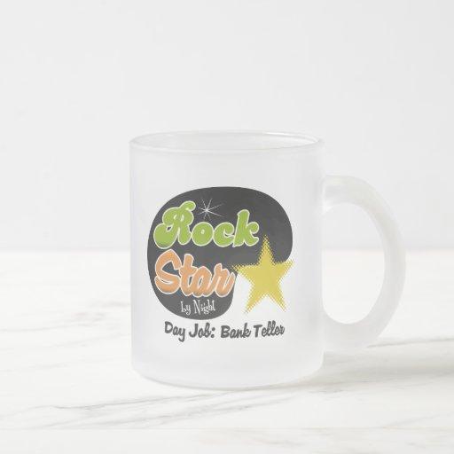 Rock Star By Night - Day Job Bank Teller Mug
