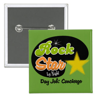 Rock Star By Night - Day Job Concierge Pinback Buttons